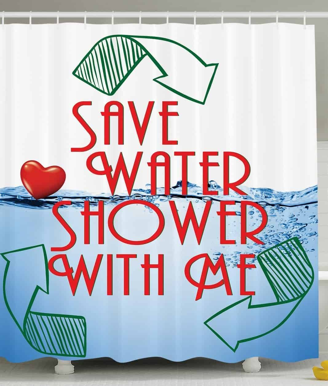 Save Water Shower With Me Bathroom Curtain